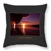 I Live My Dreams With Passion And Purpose Throw Pillow