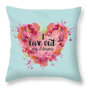 I Live Out My Dreams II Throw Pillow