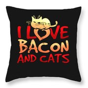 I Love Bacon And Cats Throw Pillow