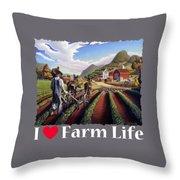 I Love Farm Life Shirt - Farmer Cultivating Peas - Rural Farm Landscape Throw Pillow