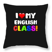 I Love My English Class Throw Pillow