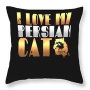 I Love My Persian Cat Throw Pillow