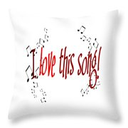 I Love This Song Throw Pillow