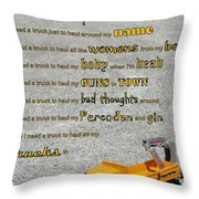 I Need A Truck Throw Pillow