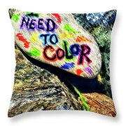 I Need To Color Throw Pillow