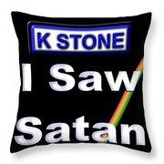 I Saw Satan Throw Pillow