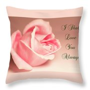 I Shall Love You Always Throw Pillow
