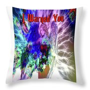 I Warned You Throw Pillow