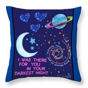 I Was There For You Greeting Throw Pillow