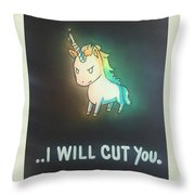 I Will Cut You Throw Pillow