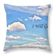 I Will Go On Throw Pillow