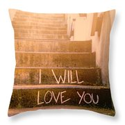 I Will Love You 2 Throw Pillow