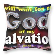 I Will Wait For God Of My Salvation Throw Pillow