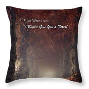 If Hugs Were Trees, I Would Give You A Forest Throw Pillow
