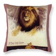If They Only Knew Throw Pillow
