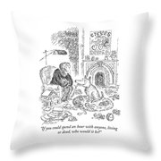 If You Could Spend An Hour With Anyone Throw Pillow