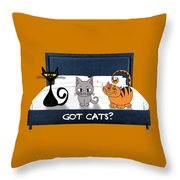 If You Have Cats Throw Pillow