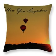 I'll Follow You Anywhere Throw Pillow