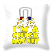 Im A Chick Magnet Chicken I Love Chickens Throw Pillow