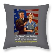 I'm Proud... My Husband Wants Me To Do My Part Throw Pillow