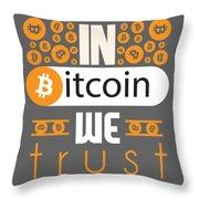 In Bitcoin We Trust Throw Pillow