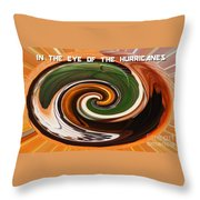 In The Eye Of The Hurricanes Throw Pillow