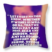 Inspirational Quotes - Motivational - John F. Kennedy 16 Throw Pillow