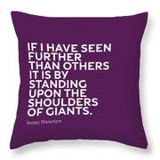 Inspirational Quotes Series 007 Isaac Newton Throw Pillow