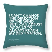 Inspirational Quotes Series 012 Jimmy Dean Throw Pillow