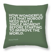 Inspirational Quotes Series 015 Anne Frank Throw Pillow