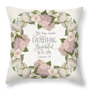 Inspirational Scripture - Everything Beautiful Pink Hydrangeas And Roses Throw Pillow