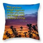 Irish Blessing-may You Have Enough Happiness... Throw Pillow