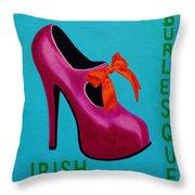 Irish Burlesque Shoe    Throw Pillow