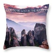 It Feels Good To Be Lost In The Right Direction. Throw Pillow