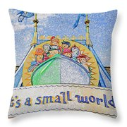 It's A Small World Entrance Original Work Throw Pillow