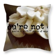It's Only A Number 40 Quote Throw Pillow