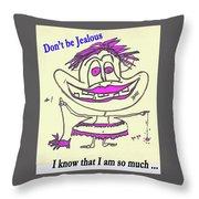 Jealous Throw Pillow