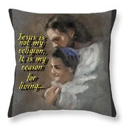 Jesus Is Not My Religion Throw Pillow by Charlie Roman