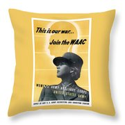 Join The Waac - Women's Army Auxiliary Corps Throw Pillow