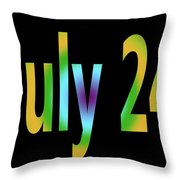 July 24 Throw Pillow