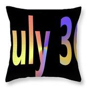 July 30 Throw Pillow