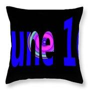 June 16 Throw Pillow