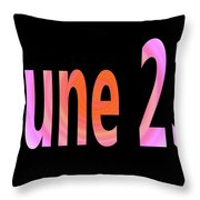 June 23 Throw Pillow