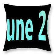 June 26 Throw Pillow