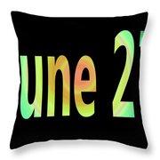 June 27 Throw Pillow