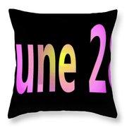 June 28 Throw Pillow