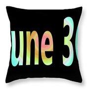 June 30 Throw Pillow