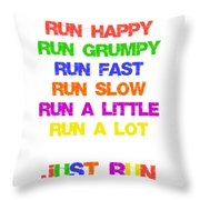 Just Run Throw Pillow