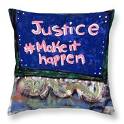 Justice Make It Happen Throw Pillow