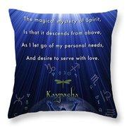 Kaypacha's Mantra 12.9.2015 Throw Pillow